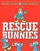Rescue Bunnies by Doreen Cronin