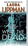 Laura Lippman: What The Dead Know