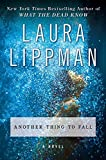 Lippman, Laura: Another Thing to Fall: A Novel (Tess Monaghan Mysteries)
