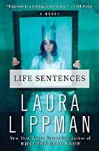 Life Sentences: A Novel by Laura Lippman