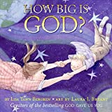 Bergren, Lisa Tawn: How Big Is God?