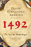 Fernandez-Armesto, Felipe: 1492: The Year the World Began
