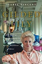 Gilded Lily: Lily Safra: The Making of One…