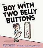 Dubner, Stephen J.: The Boy with Two Belly Buttons