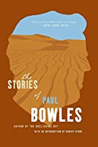 The Stories of Paul Bowles by Paul Bowles