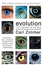 Evolution: The Triumph of an Idea by Carl…