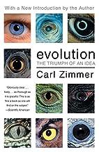 Evolution: The Triumph of an Idea by Carl…