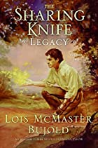 The Sharing Knife: Legacy by Lois McMaster…