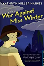 The War Against Miss Winter by Kathryn…