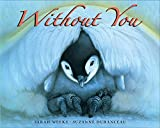 Weeks, Sarah: Without You