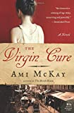 McKay, Ami: The Virgin Cure: A Novel (P.S.)
