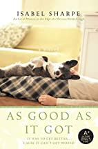 As Good As It Got by Isabel Sharpe