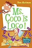 Gutman, Dan: My Weird School #16: Ms. Coco Is Loco!