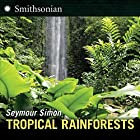 Tropical Rainforests by Seymour Simon