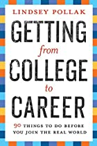 Getting from College to Career: 90 Things to…