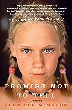 Promise Not to Tell: A Novel by Jennifer…