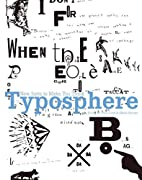 Typosphere: New Fonts to Make You Think by…
