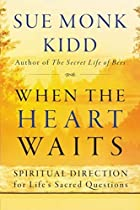 When the Heart Waits: Spiritual Direction…