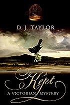 Kept by D. J. Taylor