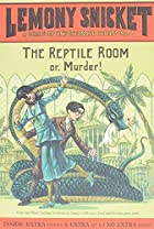 The Reptile Room: Or, Murder! (A Series of…
