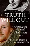 James, Brenda: The Truth Will Out: Unmasking the Real Shakespeare