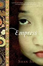 Empress: A Novel by Shan Sa