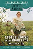 Wiley, Melissa: Little House in the Highlands