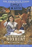 Wiley, Melissa: The Road from Roxbury (Little House)