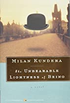 The Unbearable Lightness of Being by Milan…