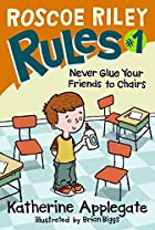 Roscoe Riley Rules #1: Never Glue Your…