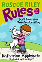 Roscoe Riley Rules #3: Don't Swap Your…