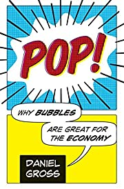 Pop!: Why Bubbles Are Great For The Economy…