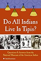 Do All Indians Live in Tipis?: Questions and&hellip;