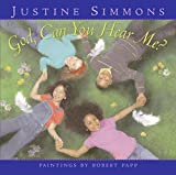 Simmons, Justine: God, Can You Hear Me?