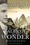 Smith, Huston: Tales of Wonder: Adventures Chasing the Divine, an Autobiography
