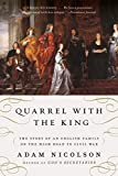 Nicolson, Adam: Quarrel with the King: The Story of an English Family on the High Road to Civil War