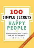 Niven, David: 100 Simple Secrets of Happy People: What Scientists Have Learned and How You Can Use It