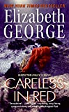 George, Elizabeth: Careless in Red (Inspector Lynley Mystery, Book 15)