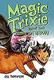 Thompson, Jill: Magic Trixie and the Dragon
