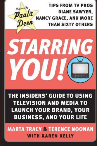 starring-you-the-insiders-guide-to-using-television-and-media-to-launch-your-brand-your-business-and-your-life