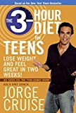Cruise, Jorge: The 3-Hour Diet for Teens: Lose Weight and Feel Great in Two Weeks!