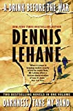 Lehane, Dennis: A Drink Before the War/Darkness, Take My Hand