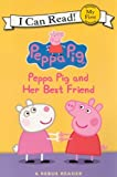 Herman, Gail: Peppa Pig and Her Best Friend (My First I Can Read)