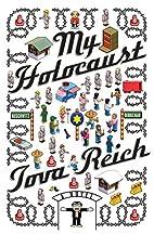 My Holocaust: A Novel by Tova Reich