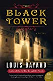 Bayard, Louis: The Black Tower: A Novel (P.S.)