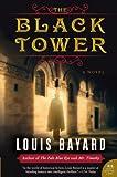 Bayard, Louis: The Black Tower: A Novel (P.S.)