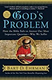 Ehrman, Bart D.: God's Problem: How the Bible Fails to Answer Our Most Important Question--Why We Suffer