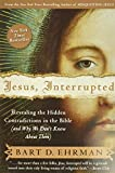 Ehrman, Bart D.: Jesus, Interrupted: Revealing the Hidden Contradictions in the Bible (And Why We Don't Know About Them)