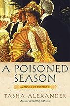 A Poisoned Season by Tasha Alexander