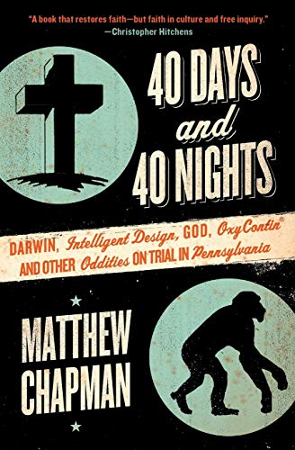 40-days-and-40-nights-darwin-intelligent-design-god-oxycontin174-and-other-oddities-on-trial-in-pennsylvania